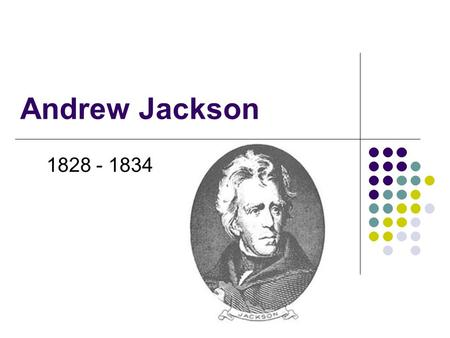 Andrew Jackson 1828 - 1834. Election of 1824 Background New political era in the 1800s with westward expansion > SECTIONALISM Democratic-Republican Party.