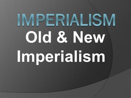 old vs new imperialism The new and the old waves of imperialism were very much different through economics the old economics was pretty much all about trading, they imply bought the wares brought to them by the native merchants.