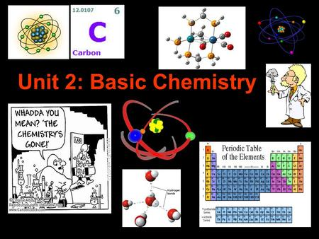 Unit 2: Basic Chemistry. Chemistry, as a science, boils down to two basic concepts…… Matter & Energy.