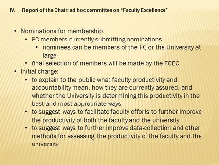 "IV.Report of the Chair: ad hoc committee on ""Faculty Excellence"" Nominations for membership FC members currently submitting nominations nominees can be."
