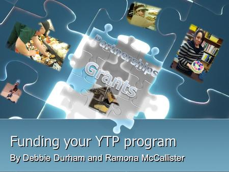 Funding your YTP program. Alternative funding sources.