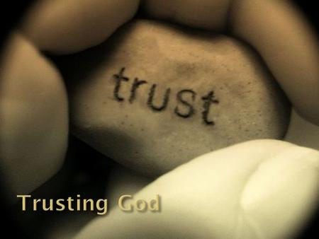  Trust - firm belief in the integrity, ability, effectiveness, or genuineness of someone or something  Faith - belief and trust in and loyalty to God.