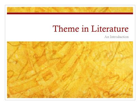 Theme in Literature An Introduction.