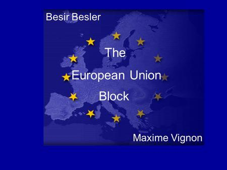 European Union The Block Besir Besler Maxime Vignon.