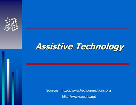 Assistive Technology Sources: