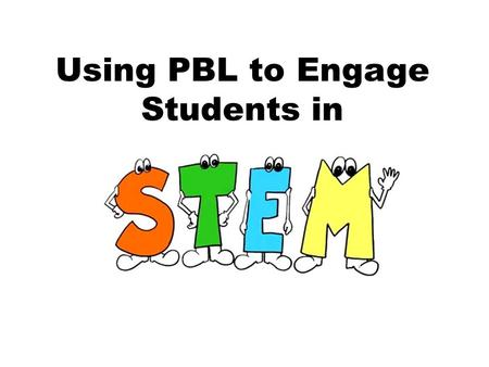 Using PBL to Engage Students in