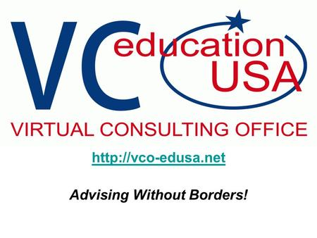 Advising Without Borders!. VCO: New tool for advisers and prospective students Not a substitute for individual advising Cover regions.