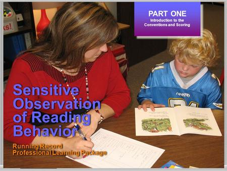 Sensitive Observation of Reading Behavior Running Record Professional Learning Package Sensitive Observation of Reading Behavior Running Record Professional.