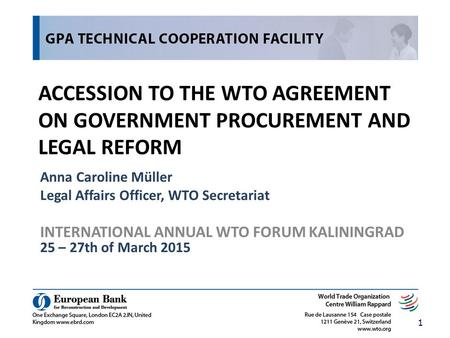 ACCESSION TO THE WTO <strong>AGREEMENT</strong> ON GOVERNMENT PROCUREMENT AND LEGAL REFORM Anna Caroline Müller Legal Affairs Officer, WTO Secretariat INTERNATIONAL ANNUAL.