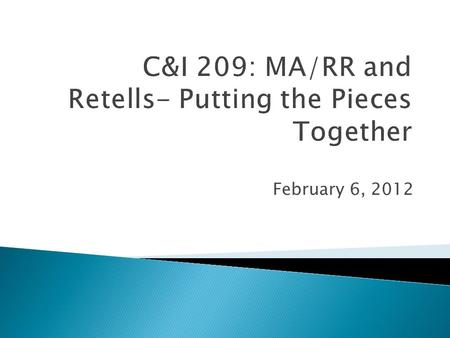 C&I 209: MA/RR and Retells- Putting the Pieces Together