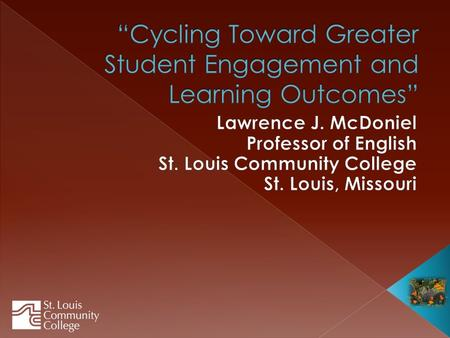 In this session, participants will learn what assessment of student engagement has shown St. Louis Community College (STLCC) about transfer success and.