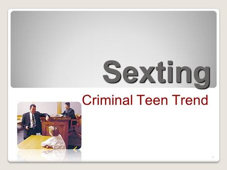 1 Sexting Criminal Teen Trend. 2 Sexting For many teens and tweens, texting is a major part of everyday communication with their friends. Flirtation is.