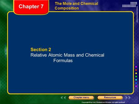 Chapter 7 Section 2 Relative Atomic Mass and Chemical Formulas