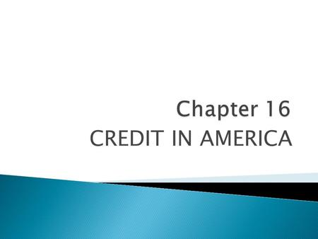 CREDIT IN AMERICA.  Credit –  Over ______ of all purchases in the U.S. are made on credit.  What do you buy with credit?