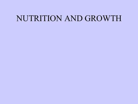 NUTRITION AND GROWTH. EVERY LIVING ORGANISM MUST ACQUIRE 2 THINGS FROM ITS ENVIRONMENT IF IT IS TO GROW AND REPRODUCE: STRUCTURAL UNITS ENERGY SOURCE.