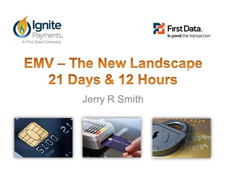 EMV – The New Landscape 21 Days & 12 Hours