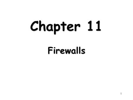 1 Chapter 11 Firewalls. 2 Outline Firewall Design Principles –Firewall Characteristics –Types of Firewalls –Firewall Configurations Trusted Systems –Data.