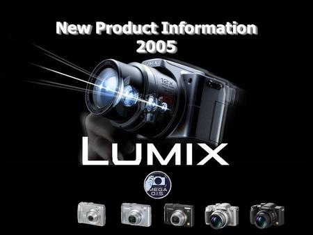 New Product Information 2005. DMC-LS1 For higher picture quality and quick response Venus Engine PLUS 1 1 2 2 4 4 4.0 MEGA pixels 3 3 No blur due to hand-shake.