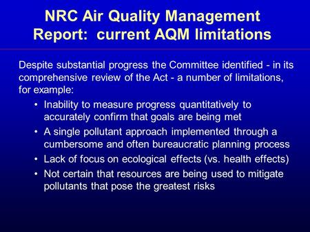 NRC Air Quality Management Report: current AQM limitations Despite substantial progress the Committee identified - in its comprehensive review of the Act.
