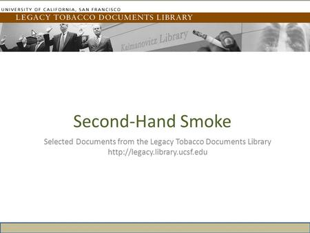 Second-Hand Smoke Selected Documents from the Legacy Tobacco Documents Library