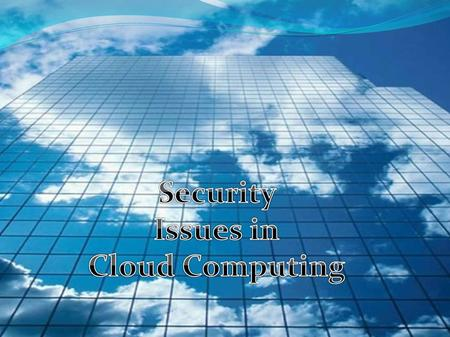 Cloud Computing is an emerging field wherein the focus is on providing virtualized resources as service.  Also the user is almost entirely blinded.