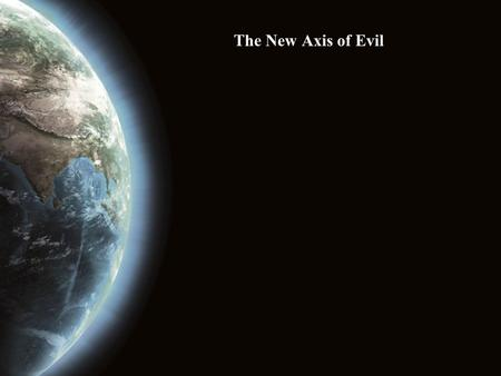 The New Axis of Evil. I.The IDENTITY of the Nations (Ezk. 38:1-6)