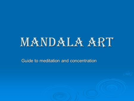 Mandala art Guide to meditation and concentration.