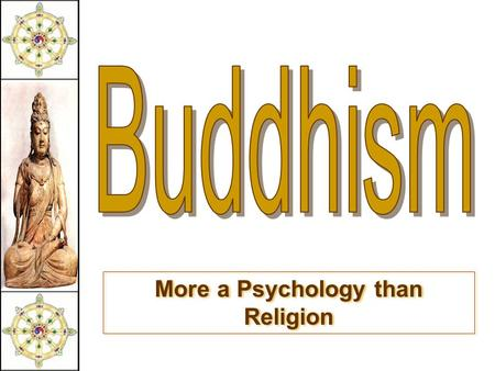 More a Psychology than Religion. Religions of South Asia.