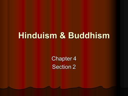 Hinduism & Buddhism Chapter 4 Section 2.
