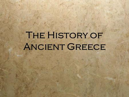 The History of Ancient Greece. The First Cultures of Greece  The Minoans (3000 - 1100 BC): Lived on the island of Crete; palace dwellers who loved luxury,