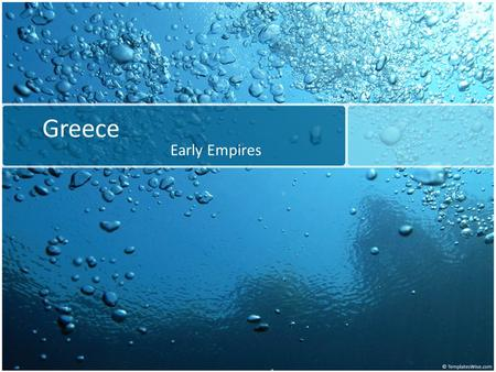 Greece Early Empires. The Greek City-States Early City-States of the Aegean – Minoans settled Crete by 6000 B.C.E. – Produced pottery, written script.