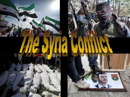 Learning Objectives The Syria Conflict In this unit of work you will: Compare a set of article about the Syria Conflict which are written from different.