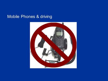 Mobile Phones & driving. Introduction Investigation has shown that use of a mobile phone while driving, including hands-free phones, promotes higher risk.