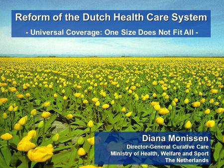 Reform of the Dutch Health Care System