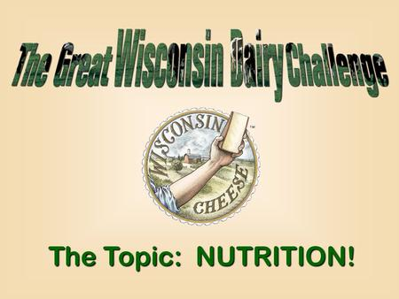 The Topic: NUTRITION!. 10 20 30 10 20 30 10 20 30 10 20 30 10 20 30 10 20 30 Fantastic Fruit Delicious Dairy Delicious Dairy Versatile Veggies Versatile.