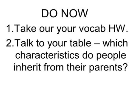 DO NOW Take our your vocab HW.