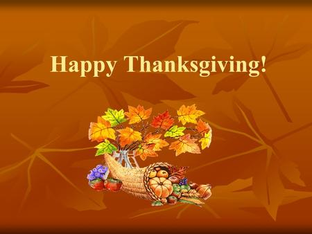 Happy Thanksgiving!. True or false? 3. Christopher Columbus discovered the new continent in 1429. 1. The world America means the name of the country and.