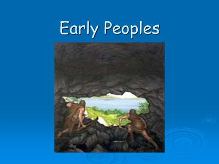 Early Peoples. Today's lesson is about Neolithic farmers. By the end of this lesson: You will know about:  Why people changed from nomadic to permanent.