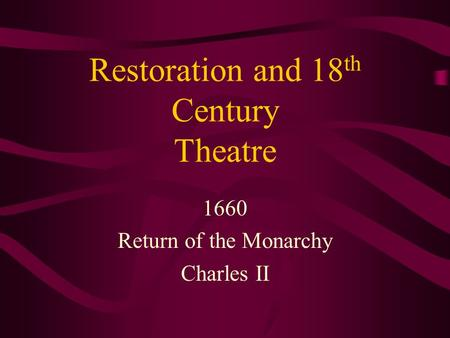 Restoration and 18th Century Theatre