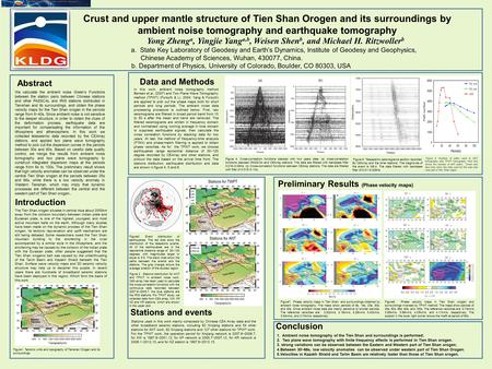 Crust and upper mantle structure of Tien Shan Orogen and its surroundings by ambient noise tomography and earthquake tomography Yong Zheng a, Yingjie Yang.