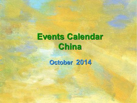 Events Calendar China October 2014. SunMonTueWedThuFriSat 1234 5 67891011 12131415161718 19202122232425 262728293031 Please Select & Click On Picture.