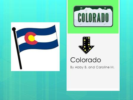 Colorado By Abby B. and Caroline M. Nickname, Region in the U.S., Capital City, Major Cities and Population  Nickname – The Centennial State  Region.