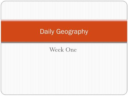 Daily Geography Week One.