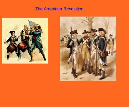 The American Revolution. Reaction to Coercive Acts (Intolerable Acts) ·1st Continental Congress ·Meeting of colonial leaders to discuss American-British.