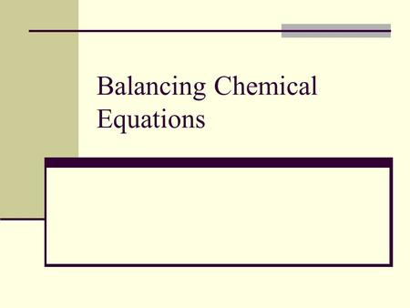 Balancing Chemical Equations. What does a chemical equation look like? Reactants Products Examples 2Na + Cl 2 2NaCl H 2 + O 2 H 2 O 2 2H 2 + O 2 2H 2.