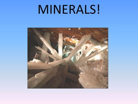 MINERALS!. Earth's Geosphere Densest part of planet's materials; solid at surface temperatures; includes rocks and minerals Accounts for ___% of Earth's.