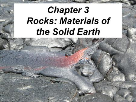 Chapter 3 Rocks: Materials of the Solid Earth