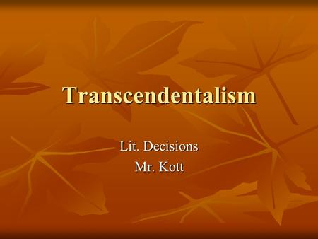 Transcendentalism Lit. Decisions Mr. Kott. Five Major Areas of Transcendentalism Nonconformity Nonconformity Self-Reliance Self-Reliance Free Thought.