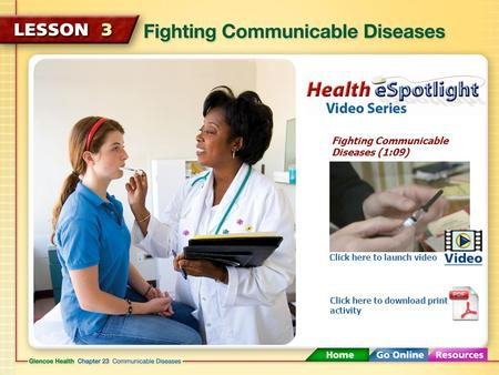Fighting Communicable Diseases (1:09) Click here to launch video Click here to download print activity.