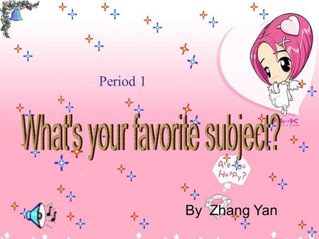 Period 1 By Zhang Yan. P.E. (physical education)